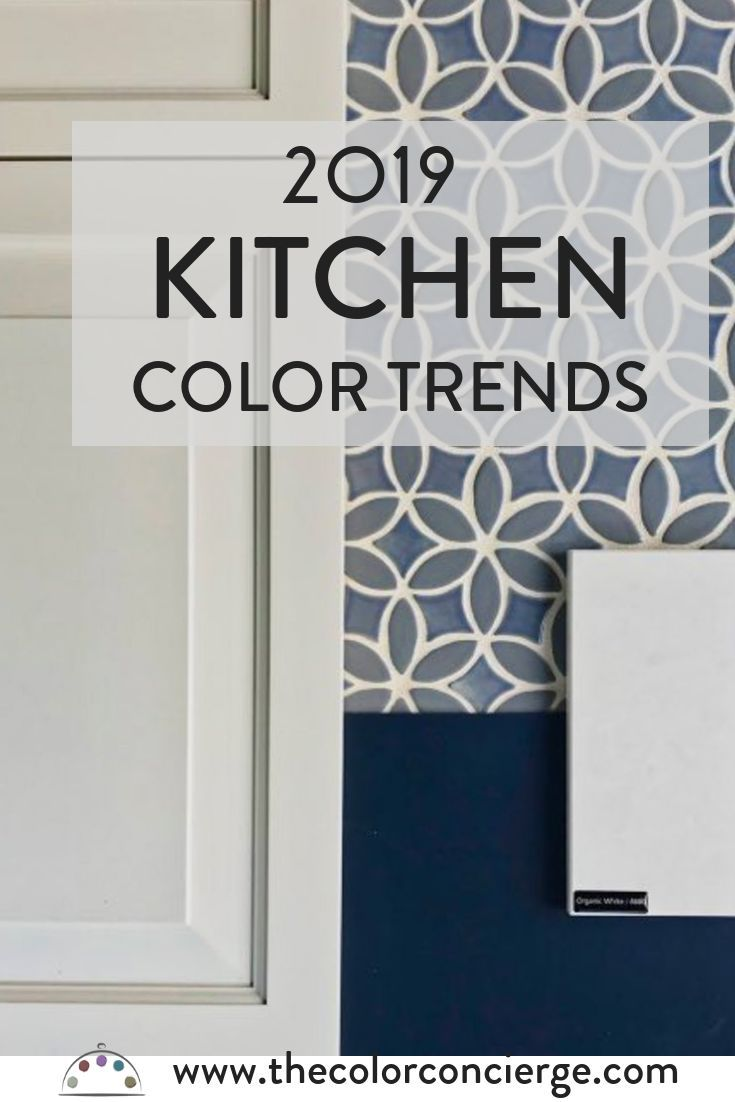 Top Kitchen Color Trends For 2019 Kitchen Color Trends Paint
