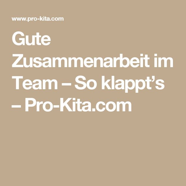 Gute Zusammenarbeit im Team – So klappt's – Pro-Kita.com