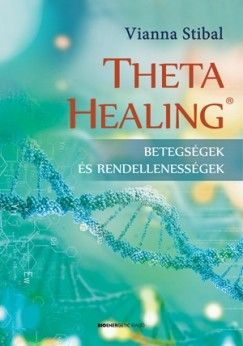 Vianna Stibal: Theta Healing - Betegségek és rendellenességek