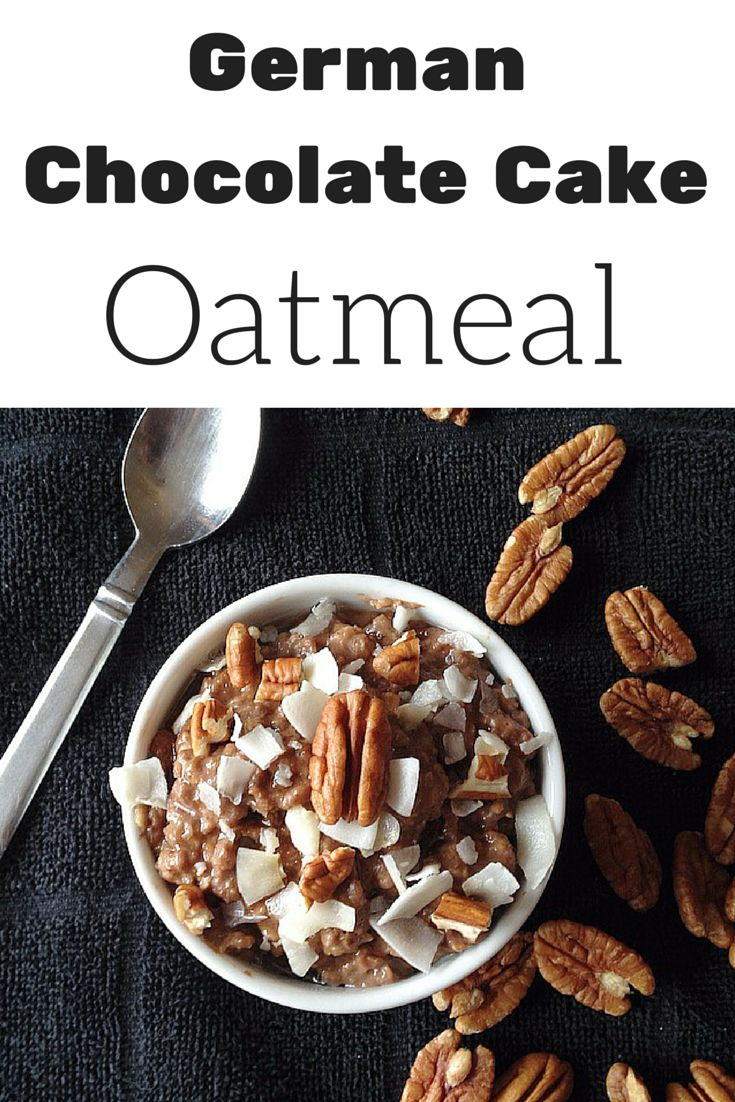 Healthy German Chocolate Cake Oatmeal is like eating dessert for breakfast but its guilt free & vegan!