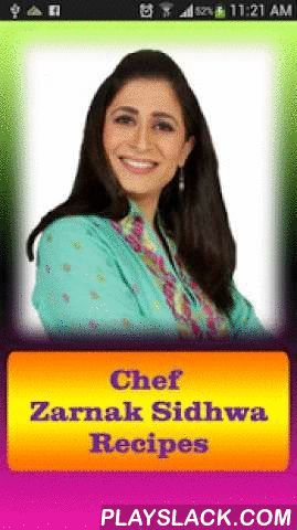 "Chef Zarnak Pakistani Recipes  Android App - playslack.com , Chef Zarnak Sidhwa Pakistani Urdu Recipes have large collection of delicious Pakistani recipes by one of the most renowned chef in Pakistan named Chef Zarnak Sidhwa. Zarnak Sidhwa features in Masala TV show Tarka. Zarnak Sidhwa is a cooking expert at Masala TV. Masala TV'S brand new cooking show ""Chocoholics"" is an amazing cooking show especially for chocolate lovers. Most of the Recipes are in Urdu Language some are in English…"