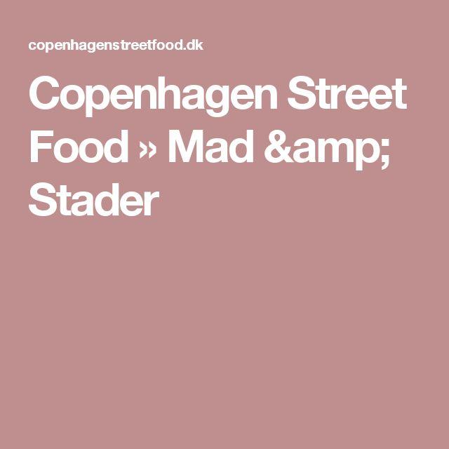 Copenhagen Street Food  » Mad & Stader