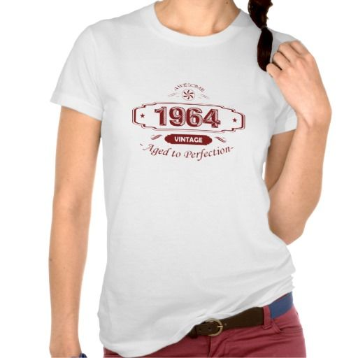 AWESOME VINTAGE 1964 AGED TO PERFECTION TSHIRT. get it on : http://www.zazzle.com/awesome_vintage_1964_aged_to_perfection_tshirt-235646214216297271?view=113966682596582431&rf=238054403704815742