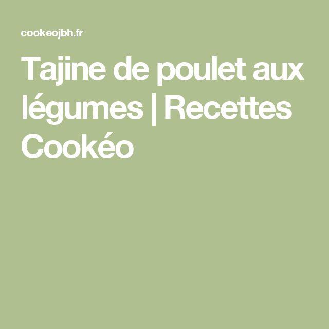Tajine de poulet aux légumes | Recettes Cookéo