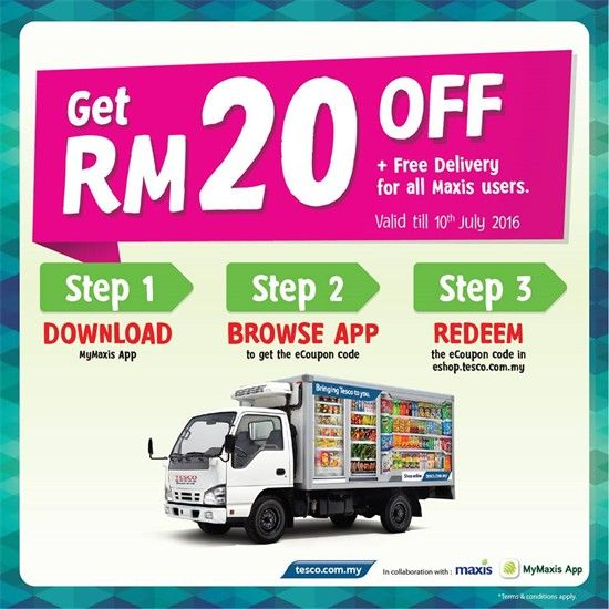 20 Jun-10 Jul 2016: Tesco MyMaxis Application RM20 Off Online Order