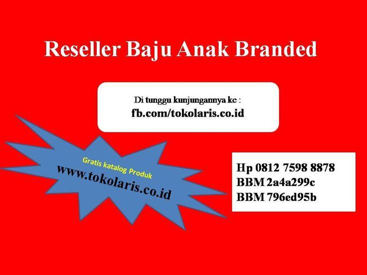 0812 7598 8878 | Reseller Baju Anak Branded murah di ternate