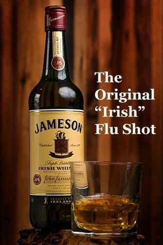 Jameson Irish Whiskey Flu Shot. Might need some ;)