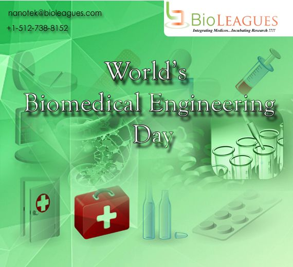International World Biomedical Engineering Day, which unites Biomedical community, researcher and industry partners to share the successes in Life . #biomedicine #biotech #biomedical #engineering #nanotek #nanotechnology #biological #conference #events #forum #seminar