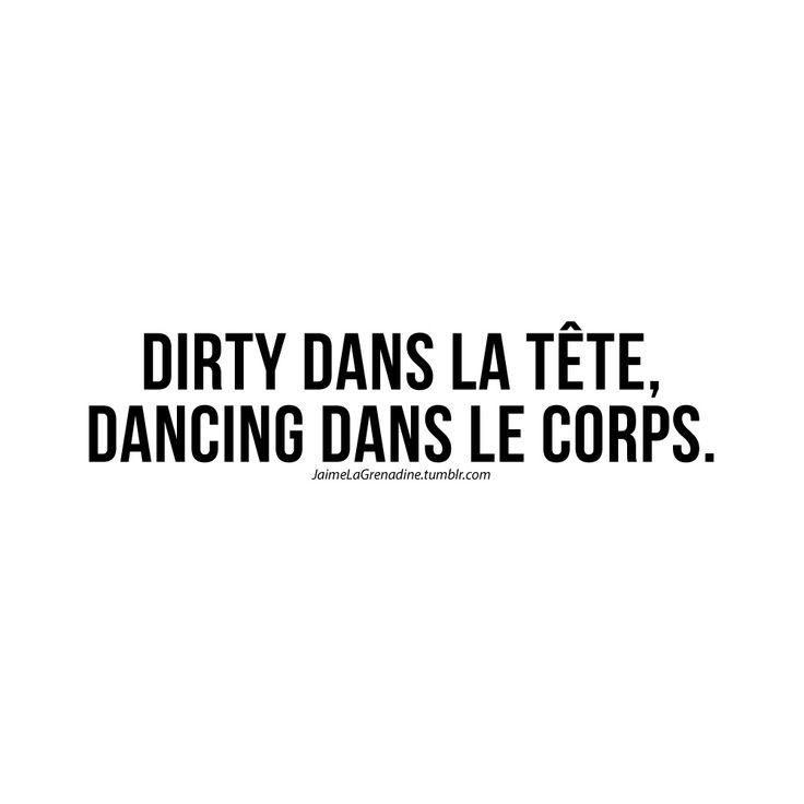 Dirty dans la tête, dancing dans le corps - #JaimeLaGrenadine           Pinterest↠ Mll3 Cindy.