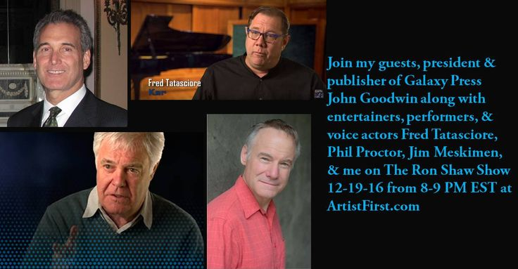 Join us live on The Ron Shaw Show on 12-19-16 from 8-9 PM EST when my guests from Hollywood, CA will be John Goodwin, president and publisher of Galaxy Press along with voice actors, entertainers, performers, Fred Tatasciore, Phil Proctor, and Jim Meskinmen. Welcome gentlemen to The Ron Shaw Show!