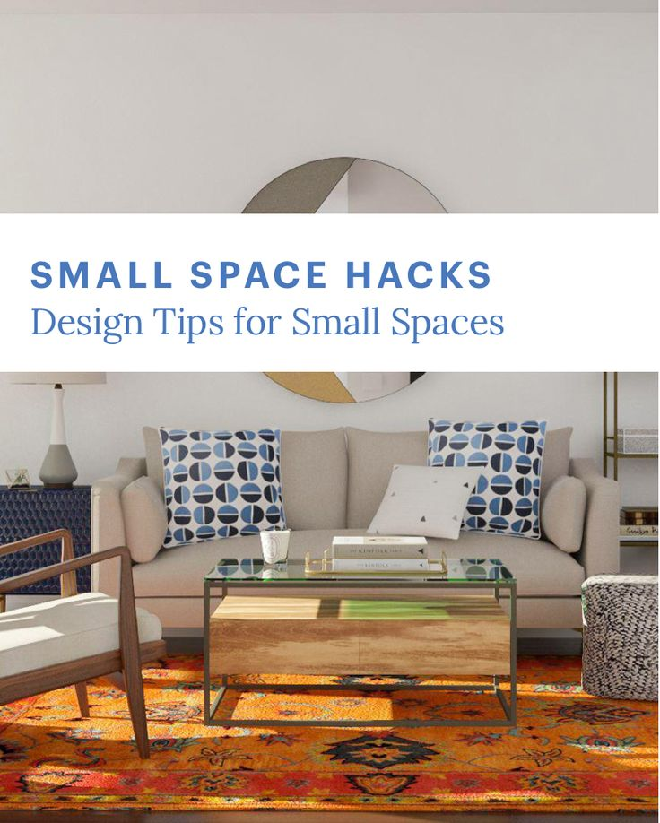 Small Space Hacks: Tips For Designing A Small Living Room