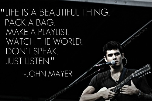I Love You Quotes John Mayer : john mayer quotes Beautiful Words Pinterest Wanderlust, John ...