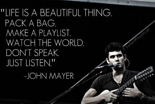 I Love You Quotes John Mayer : john mayer quotes Beautiful Words Pinterest Wanderlust, John ...
