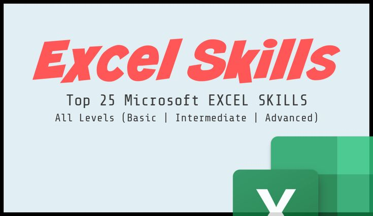 This Guide Covers The Top 25 Excel Skills Basic Intermediate Advanced That Anyone Who Wants To Master Microsoft Excel Microsoft Excel Excel Formula Excel