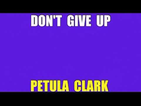 Don't Give Up - PETULA CLARK - YouTube
