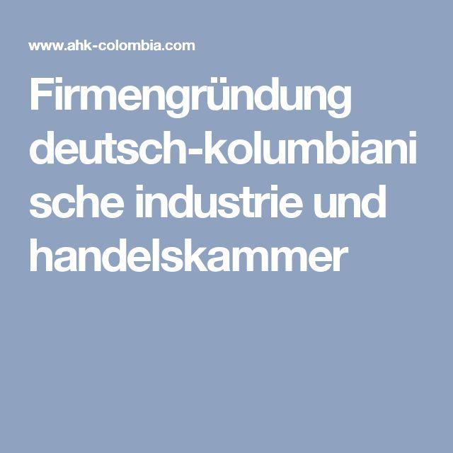 Firmengründung deutsch-kolumbianische industrie und handelskammer