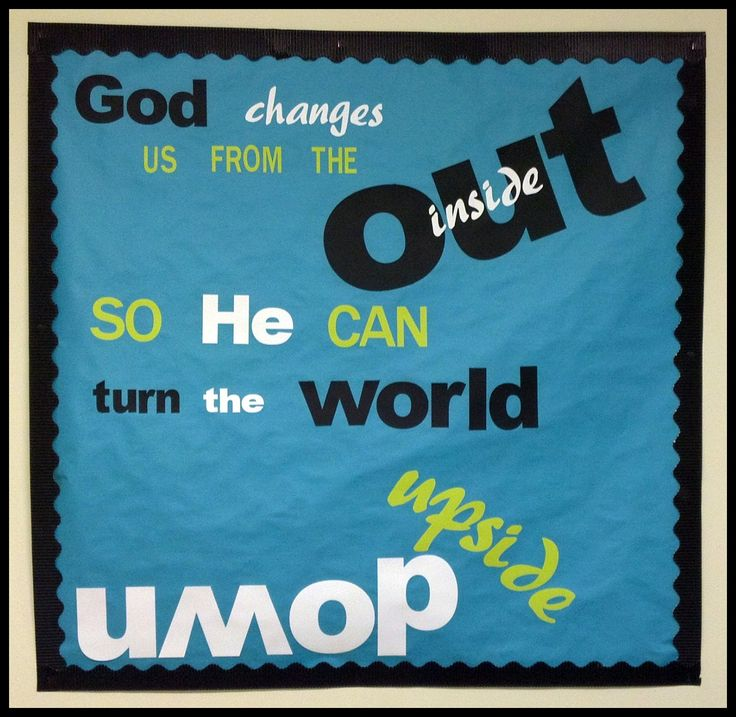 "@Caleb Bloodworth Bloodworth Stacks decorated this bulletin board. ""God changes us from the inside out..."""