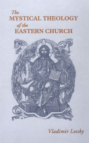 The Mystical Theology of the Eastern Church by Vladimir Lossky, http://www.amazon.com/dp/0913836311/ref=cm_sw_r_pi_dp_KBJWrb1RGEJZ0