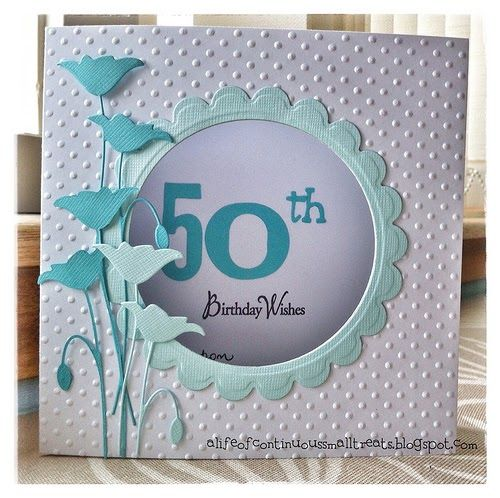 I made a variation of the Prim Poppy aperture card I made a few weeks ago, to create this 50th birthday card. I was able to emboss the enti...