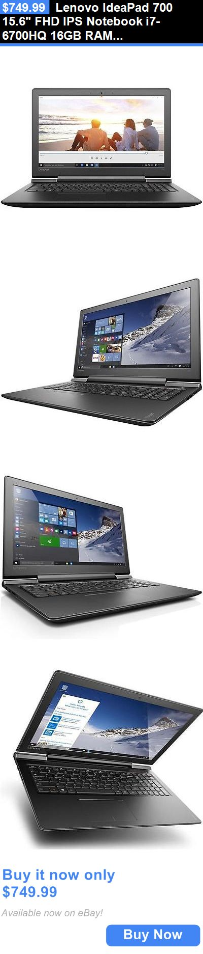 computers: Lenovo Ideapad 700 15.6 Fhd Ips Notebook I7-6700Hq 16Gb Ram 1Tb Hdd + 256Gb Ssd BUY IT NOW ONLY: $749.99
