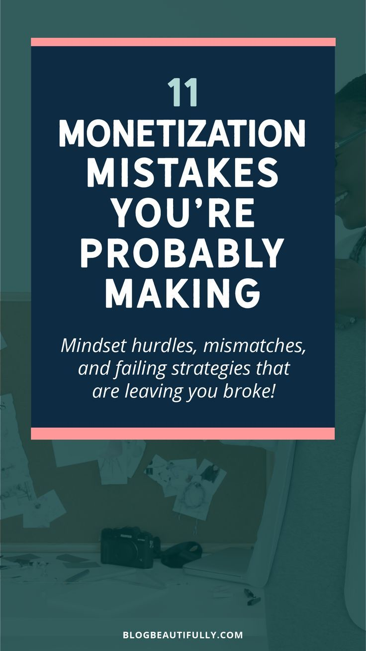 Are You Making These 11 Mistakes When Ites To Making Money As A Blogger?