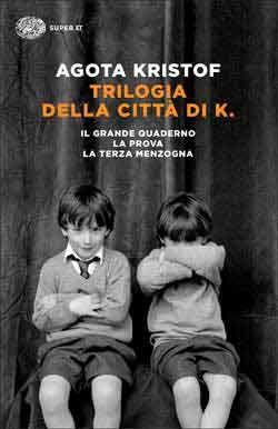 Agota Kristof, Trilogia della città di K. (Il grande quaderno. La prova. La terza menzogna), Super ET