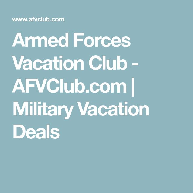 Armed Forces Vacation Club - AFVClub.com | Military Vacation Deals
