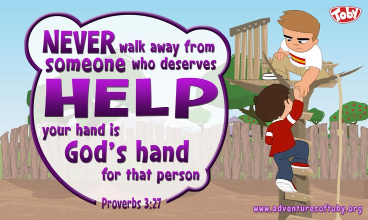 Never walk away from someone who deserves help, your hand is God's hand for that person. Proverbs 3:27