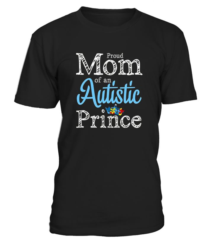 CHECK OUT OTHER AWESOME DESIGNS HERE!     Proud Mom Autistic Prince mother's autism t-shirts gifts Proud Autism Mom awareness - Autism Mom Gifts Tees, Special gift for autism kids', Autism Awareness Day Gifts           TIP: If you buy 2 or more (hint: make a gift for someone or team up) you'll save quite a lot on shipping.     Guaranteed safe and secure checkout via:   Paypal | VISA | MASTERCARD     Click theGREEN BUTTON, select your size and style.     ▼▼ ClickGREEN BUT...