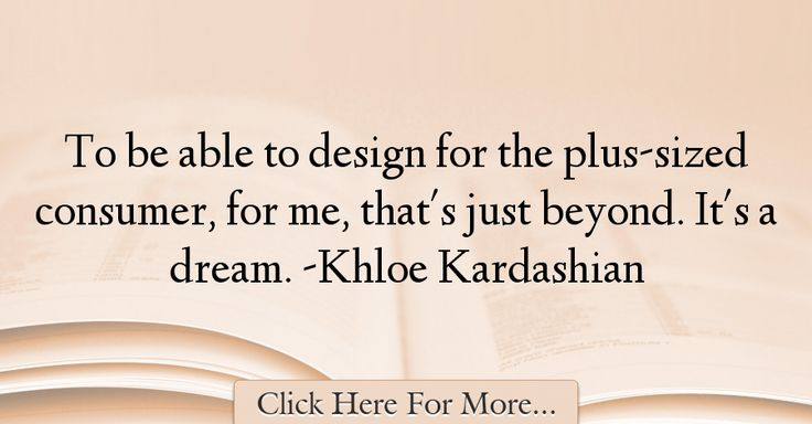 Khloe Kardashian Quotes About Design - 14471