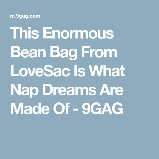 This Enormous Bean Bag From LoveSac Is What Nap Dreams Are Made Of - 9GAG