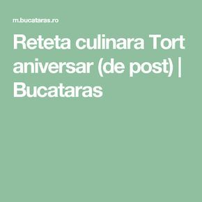 Reteta culinara Tort aniversar (de post) | Bucataras