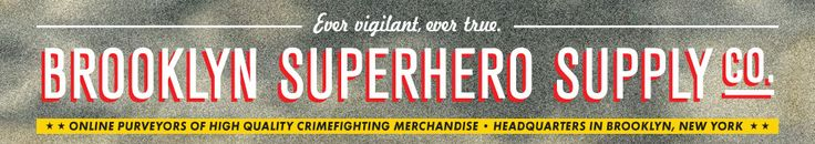 My new favorite website is Brooklyn Superhero Supply Co:  online purveyors of high quality crimefighting merchandise