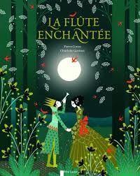La flûte enchantée, Pierre Coran, Charlotte Gastaut, Père Castor Flammarion, Novembre 2015