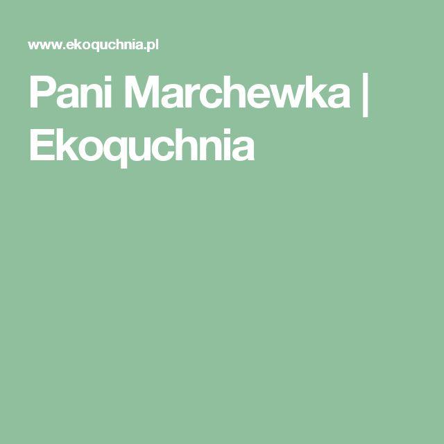 Pani Marchewka | Ekoquchnia