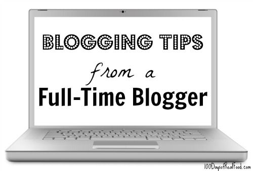 #Blogging Tips from a Full-Time Blogger on 100 Days of Real Food