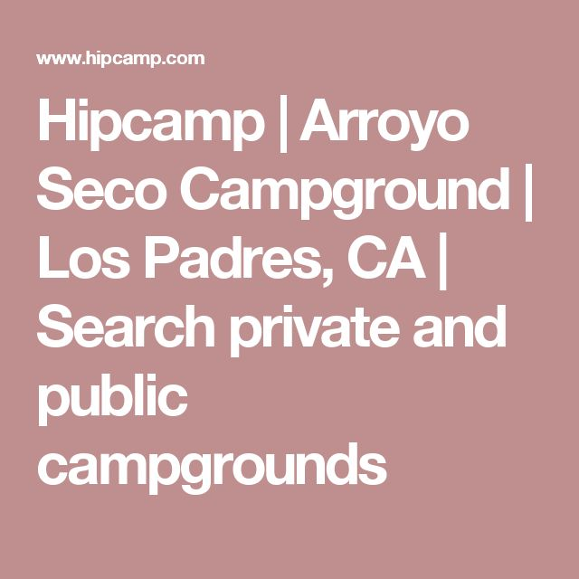 Hipcamp | Arroyo Seco Campground | Los Padres, CA | Search private and public campgrounds