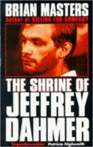 "Brian Masters – ""The Shrine of Jeffrey Dahmer"""