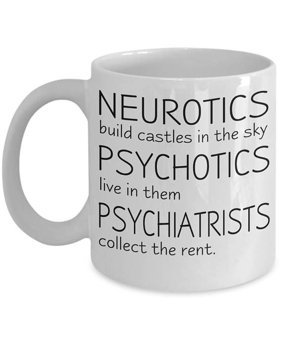Hey, I found this really awesome Etsy listing at https://www.etsy.com/listing/529246563/funny-psychiatry-psychology-mugs