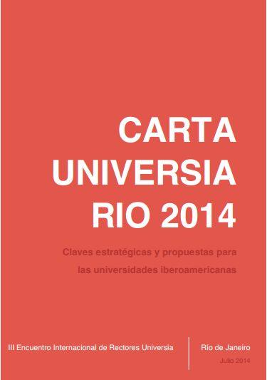 Carta Universia RIO 2014. Claves estratégicas y propuestas para las universidades iberoamericanas.  III Encuentro Internacional de Rectores Universia. Julio 2014