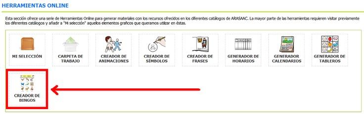 """NUEVA HERRAMIENTA: CREADOR DE BINGOS. Ya tenéis disponible en el Portal de ARASAAC, una nueva herramienta a vuestra disposición junto con el manual: el Creador de Bingos. http://arasaac.org/herramientas.php La herramienta """"Creador de BINGOS"""" tiene como finalidad crear tableros con pictogramas o imágenes para jugar a este famoso juego."""