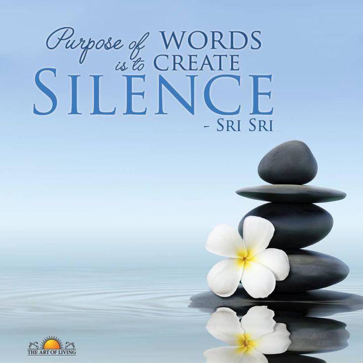 Purpose Of Words Is To Create Silence Srisri Ravi Shankar