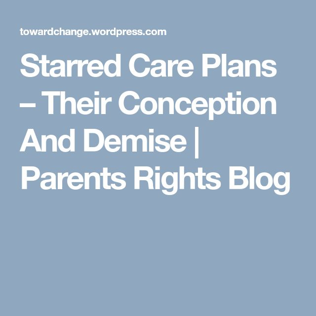 Starred Care Plans – Their Conception And Demise   Parents Rights Blog