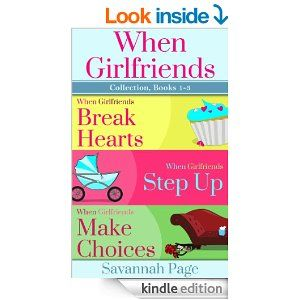 When Girlfriends Collection, Books 1-3 by Savannah Page http://www.amazon.com/When-Girlfriends-Collection-Books-1-3-ebook/dp/B00D3LX456