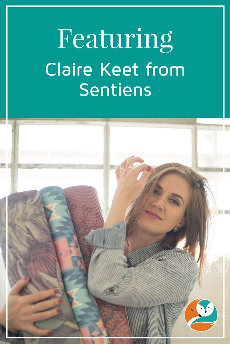 I interview Claire Keet from Sentiens, which prints yoga mats in South Africa.