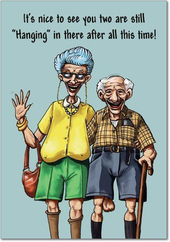 414 best we might be old but images on pinterest find this pin and more on we might be old but hanging in there 6281 hilliker anniversary funny cartoons greeting card bookmarktalkfo Choice Image
