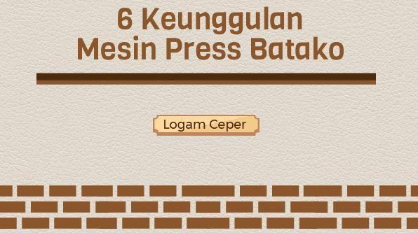 6 Keunggulan Mesin Press Batako - Logam Ceper