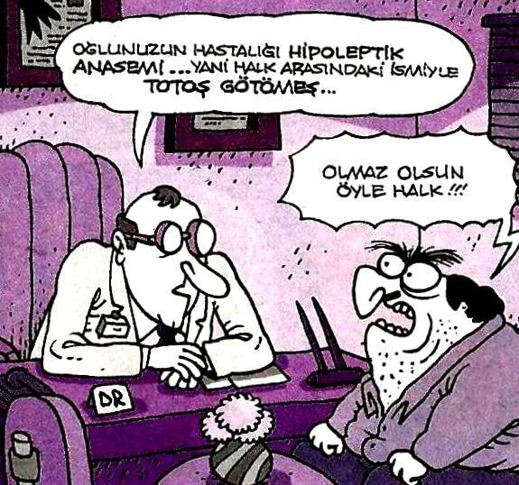 - Oğlunuzun hastalığı hipoleptik anasemi... Yani halk arasındaki ismiyle totoş götömeş... + Olmaz olsun öyle halk!!!  #karikatür #mizah #matrak #komik #espri