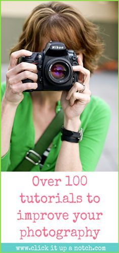 Photography Tips: Over 100 Tutorials- Great tips that will help you capture those special occasions, holidays and events!