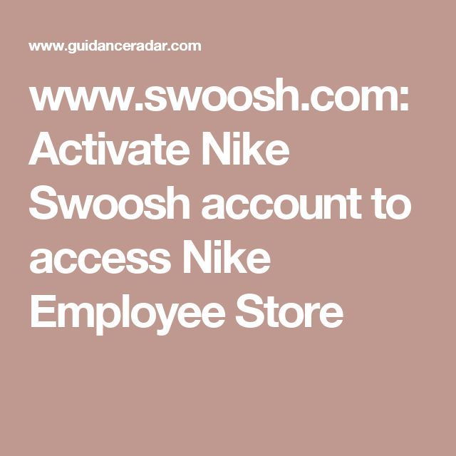 www.swoosh.com: Activate Nike Swoosh account to access Nike Employee Store